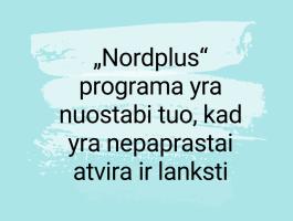 """Povilas Beseckas: """"Nordplus"""" programa yra nuostabi tuo, kad yra nepaprastai atvira ir lanksti"""